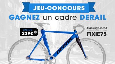 Jouez et gagnez un cadre de vélo Derail avec Fixie75