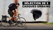 Notre sélection de cinq casques de vélos urbains