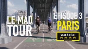 Le MAD Tour et Ville à Vélo